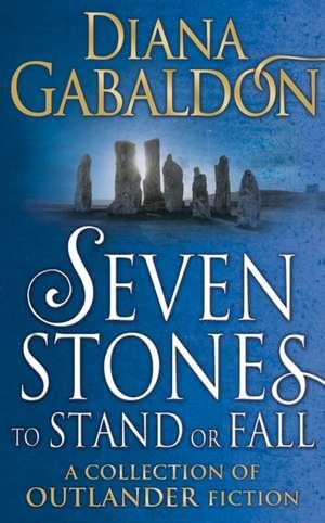 Seven Stones to Stand or Fall de Diana Gabaldon