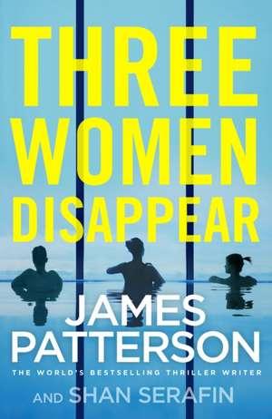 Three Women Disappear de James Patterson