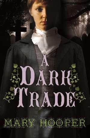 A Dark Trade de Mary Hooper