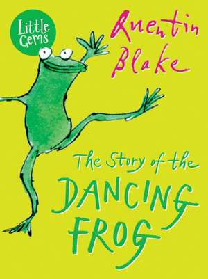 The Story of the Dancing Frog de Quentin Blake