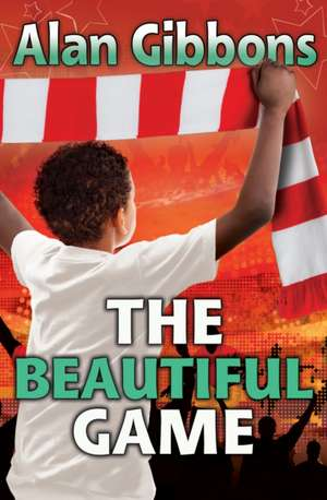 The Beautiful Game de Alan Gibbons