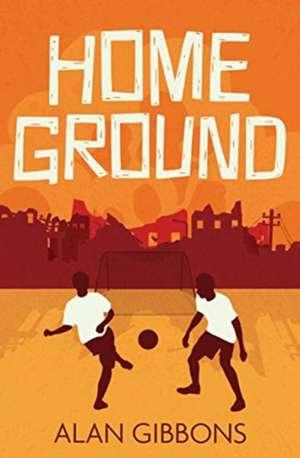 Home Ground de Alan Gibbons