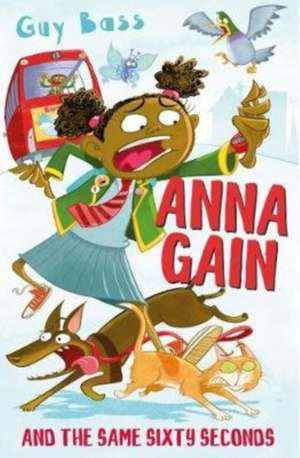 Anna Gain and the Same Sixty Seconds de Guy Bass