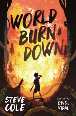 World Burn Down de Steve Cole