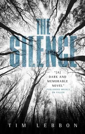 The Silence:  Obsidian Heart Book 3 de Tim Lebbon