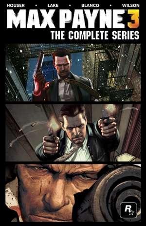 Max Payne 3:  The Complete Series de Dan Houser