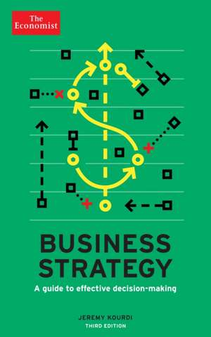 The Economist: Business Strategy 3rd edition: A guide to effective decision-making de Jeremy Kourdi