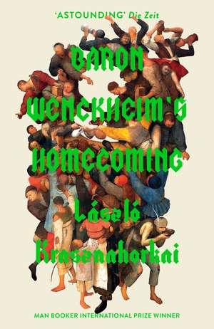Baron Wenckheim's Homecoming de Laszlo Krasznahorkai