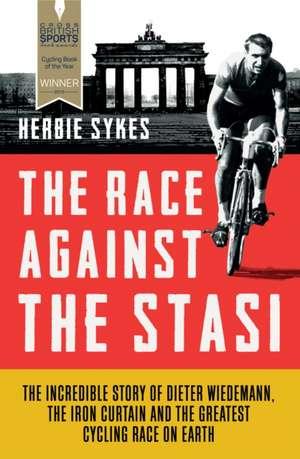 The Race Against the Stasi de Herbie Sykes