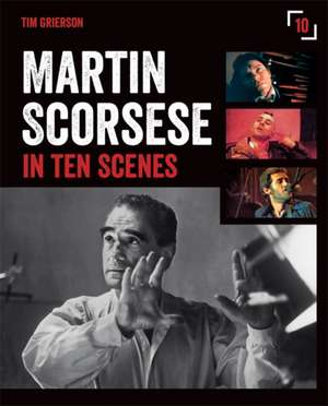 Martin Scorsese in Ten Scenes