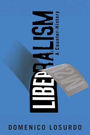 Liberalism:  A Counter-History de Domenico Losurdo