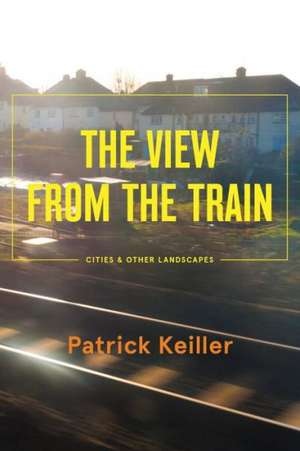 The View from the Train de Patrick Keiller