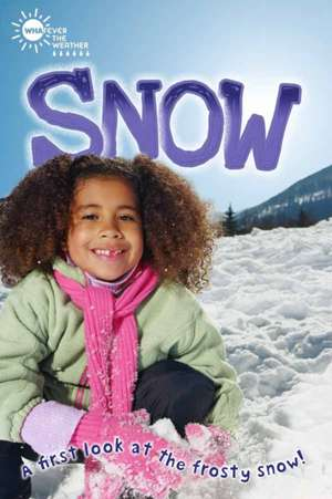 Whatever the Weather: Snow (QED Readers)