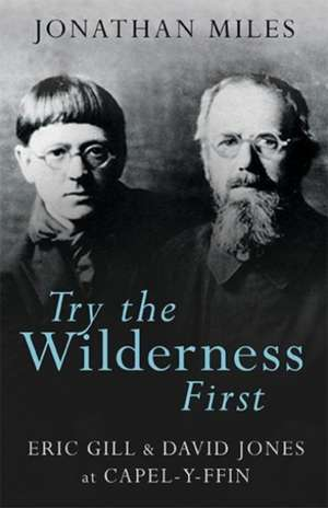 Try the Wilderness First de Jonathan Miles