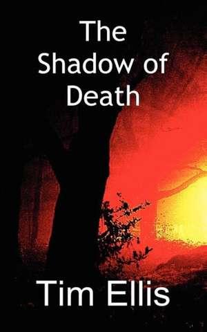 The Shadow of Death de Timothy Stephen Ellis