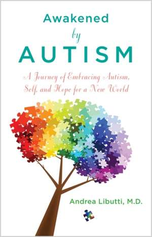 Awakened by Autism de Dr. Andrea Libutti