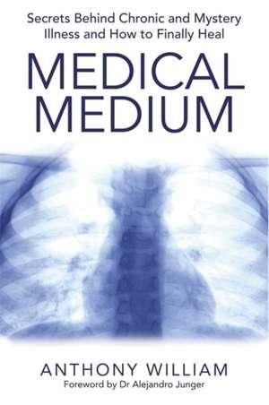 Medical Medium - Ediție în limba Engleză de Anthony William