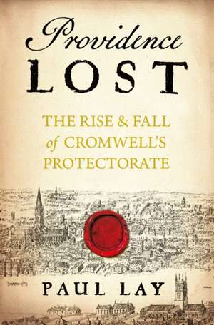 Kingdom Without a King:  Cromwell's Last Year de Paul Lay