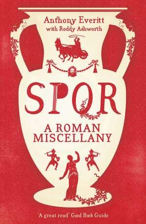 Spqr:  A Roman Miscellany de Anthony Everitt