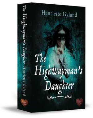 The Highwayman's Daughter de Henriette Gyland
