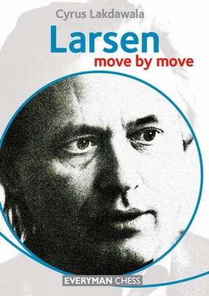 Larsen:  Move by Move de Cyrus Lakdawala