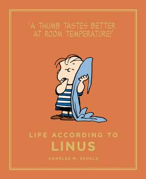 Life According to Linus de Charles M. Schulz
