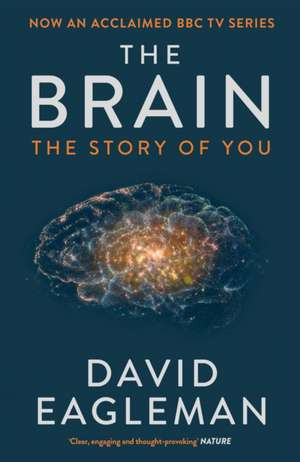 The Brain: The Story of You de David Eagleman