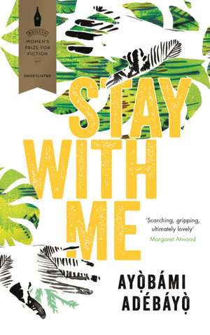 Stay with Me de Ayobami Adebayo