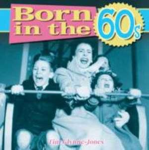Glynne-Jones, T: Born in the 60s de Tim Glynne-Jones