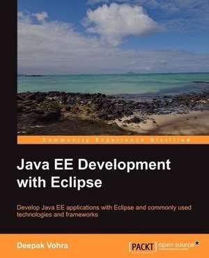 Java Ee Development with Eclipse de Deepak Vohra
