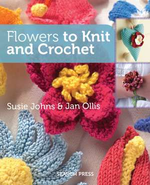 Flowers to Knit and Crochet:  300 Tips, Techniques and Trade Secrets de Jan Ollis