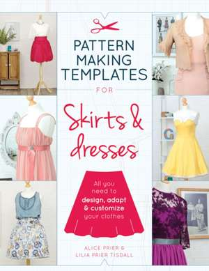 Pattern Making Templates for Skirts & Dresses de Alice Prier