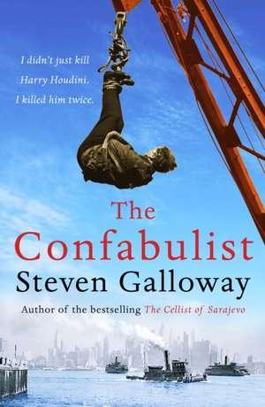 The Confabulist de Steven (Author) Galloway