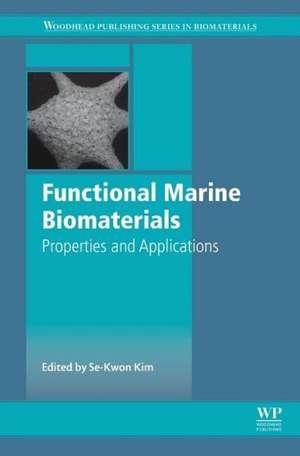 Functional Marine Biomaterials: Properties and Applications de Se-Kwon Kim