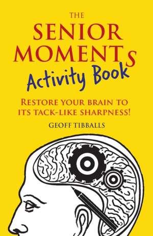 The Senior Moments Activity Book de Geoff Tibballs