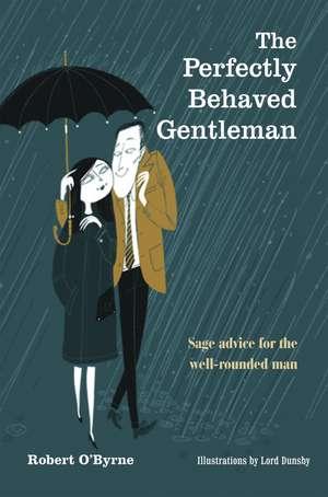 The Perfectly Behaved Gentleman de Robert O'Byrne