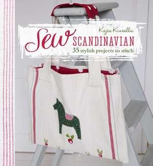 Sew Scandinavian: 35 stylish projects to stitch de Kajsa Kinsella