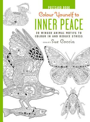 Colour Yourself to Inner Peace Postcard Book: 20 Winged Animal Motifs to Colour In and Reduce Stress de Sue Coccia