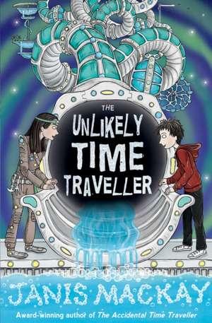 The Unlikely Time Traveller de Janis Mackay