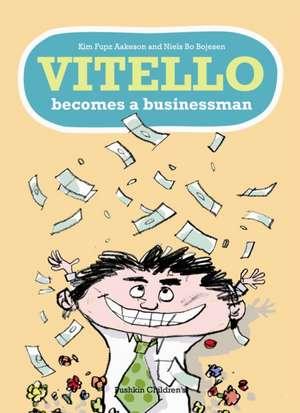 Vitello Becomes a Businessman de Kim Fupz Aakeson