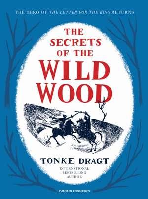 The Secrets of the Wild Wood de Tonke (Author) Dragt
