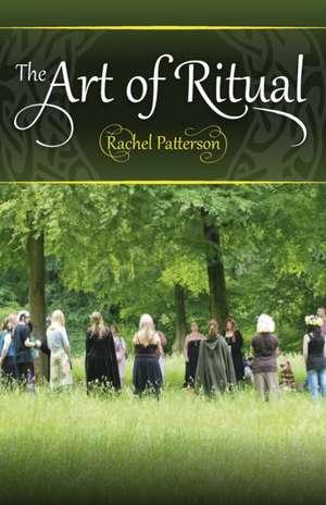 Art of Ritual, The de Rachel Patterson
