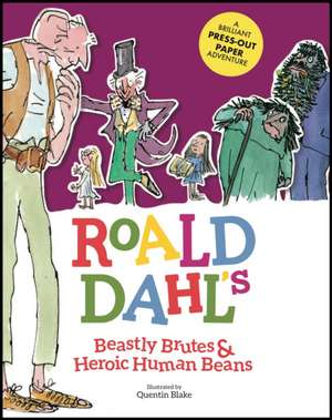 Caldwell, S: Roald Dahl's Beastly Brutes & Heroic Human Bean de Roald Dahl