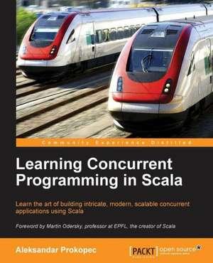 Learning Concurrent Programming in Scala de Felix Frank