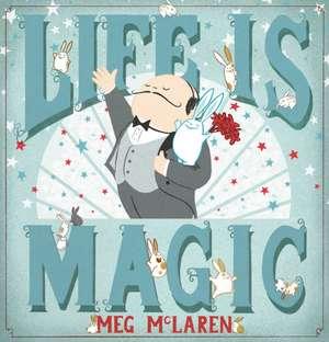 Life is Magic de Meg McLaren