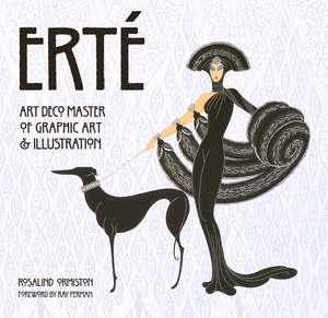 Erté: Art Deco Master of Graphic Art & Illustration de Rosalind Ormiston