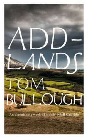 Addlands de Tom Bullough