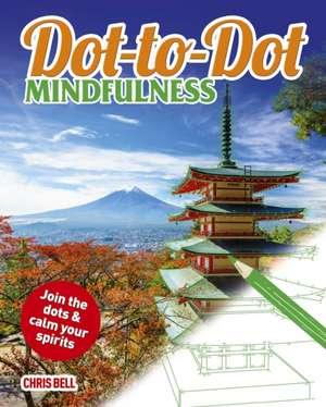 Dot-to-Dot Mindfulness de Chris Bell