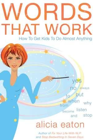 Words That Work de Alicia Eaton