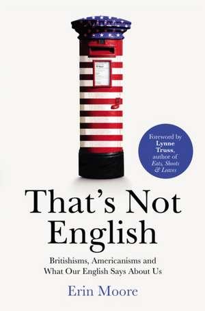 That's Not English de Erin Moore